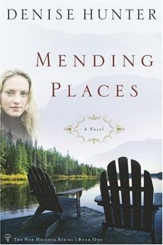 Mending Places by Denise Hunter (New Heights, book 1) - Excellent book. #ChristianFiction