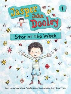 Jasper John Dooley by Caroline Adderson, July 2016 Bookmark: Series for Kids moving on from Beginning Readers, Sandy Courtney, Youth Services Librarian