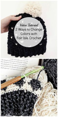 Crochet Video Tutorial! Learn 2 ways to change yarn colors with Fair Isle Crochet { & when to use them }
