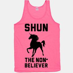 "Shun the all the nonbelievers with this design featuring an illustration of a unicorn and the phrase ""Shun the nonbeliever."""
