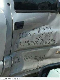 funny notes dang i wish my girlfriend banged me this hard car dent