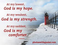 God Quote on an inspirational image. At my lowest, God is my hope. At my weakest, God is my strength. At my saddest, God is my comforter. Hope In God, God Is Good, Spiritual Messages, Spiritual Quotes, Mighty To Save, Thank You God, Dear God, Hope Quotes, My Lord