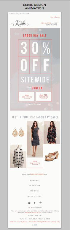 Ruche   To differentiate this larger sale from smaller, more common sales, Ruche begins the email with bold imagery and animation. While most emails begin with product images, this initially focuses on the sale message, taking up much of the email's real estate.   Stephanie Collins, Design Consultant