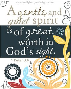 A gentle and quiet spirit is of great worth by EmilyBurgerDesigns
