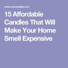 15 Affordable Candles That Will Make Your Home Smell Expensive