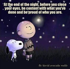At the end of the day be content with what you've done and proud of who you are