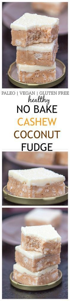 Heathy {No Bake!} Cashew Coconut Fudge- The most delicious healthy fudge youll ever have based off cashew and coconut flavours- Paleo vegan dairy free and gluten free options its the perfect snack or after dinner treat with an optional protein boos Paleo Dessert, Healthy Sweets, Gluten Free Desserts, Healthy Baking, Vegan Desserts, Dessert Recipes, Dinner Recipes, Fudge Recipes, Raw Food Recipes