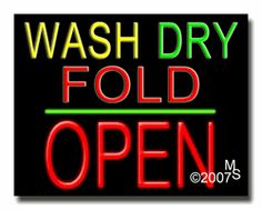 """Wash Dry Fold Open Neon Sign - Block Text - 24""""x31""""-ANS1500-6478-1g  31"""" Wide x 24"""" Tall x 3"""" Deep  Sign is mounted on an unbreakable black or clear Lexan backing  Top and bottom protective sides  110 volt U.L. listed transformer fits into a standard outlet  Hanging hardware & chain included  6' Power cord with standard transformer  Includes 2nd transformer for independent OPEN section control  For indoor use only  1 Year Warranty on electrical components."""