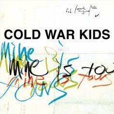 Cold War Kids - Mine Is Yours (Vinyl)