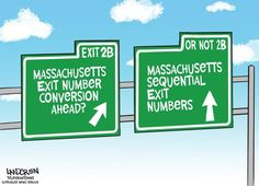 """Questions about when Massachusetts will implement an """"exit-sign conversion"""" project. It is a mandate by the Federal Highway Administration"""