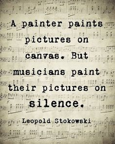 Music Quote Musical Notes Vintage Style Music Lover Leopold Stokowski Sepia Natural For the Musician Wall Art Home Decor Word Art Print A painter paints pictures on canvas. But musicians paint their pictures on silence… Leopold Stokowski Quotes To Live By, Great Quotes, Inspirational Quotes, Super Quotes, Awesome Quotes, Motivational Songs, Change Quotes, The Words, Music Poster