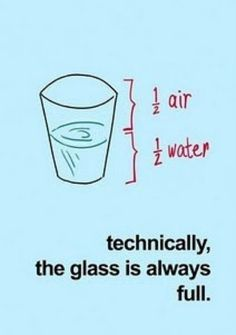 """Sheldon Cooper ;). My science brained kids will appreciate this.  And what a great way to look at life ! """"my cup is always full!"""""""