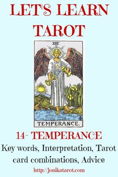 This blog post is about the Temperance Tarot card. Its interpretation, love and relationships, work and career, what advice to give, Tarot card combinations