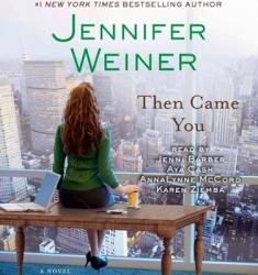 Loved this last book and all others by Jennifer Weiner