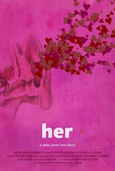 Her (2013) Spike Jonze, Alternative Movie Posters, Olivia Wilde, Film Posters, Love Story, Science Fiction, Photoshop, Fan Art, Posters