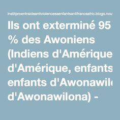 Ils ont exterminé 95 % des Awoniens (Indiens d'Amérique, enfants d'Awonawilona) - Instit proEntraide antiViolences à enfants, antiFranceàfric