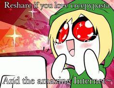 I love Creepy Pasta ~ ^^