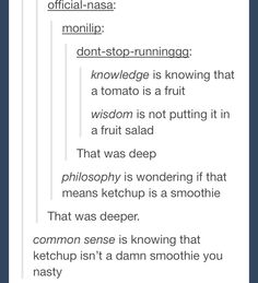 and biology knows that tomato sauce and ketchup are fucking squished ovaries