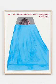 David Shrigley / Untitled (All Of Your Dreams), 2016, Anton Kern Gallery