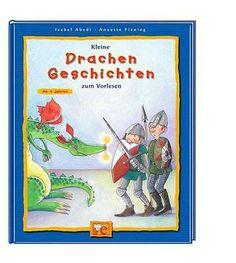 Kleine Drachen-Geschichten zum Vorlesen Isabel Abedi