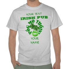 Add your own text to this funny Personalized St Patrick's  day Shirt