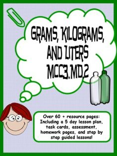 Grams, Kilograms, and Liters Common Core 5 Day Unit - Kathryn Willis - TeachersPayTeachers.com