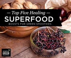 Top 5 Healing Superfoods for Smoothies - Simple Green Smoothies