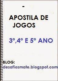 CADERNO DE JOGOS – 3º, 4º E 5º ANO – Desafios Matemáticos