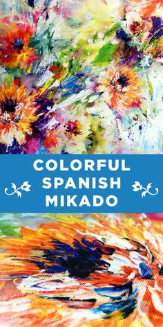 Colorful Painterly Floral Spanish Mikado