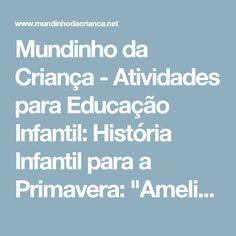 """Mundinho da Criança - Atividades para Educação Infantil: História Infantil para a Primavera: """"Amelinha"""""""