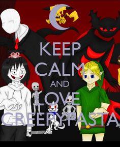 I do keep calm and I do watch creepy pasta