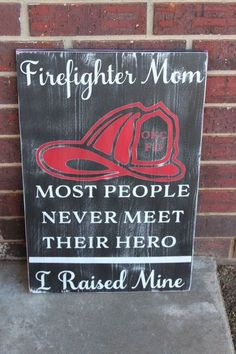 Firefighter Mom Sign Most people never meat by TorreysTouches firefightergifts Firefighter Home Decor, Firefighter Family, Firefighter Quotes, Volunteer Firefighter, Firefighter Apparel, Firefighter Workout, Firefighter Pictures, Diy Gifts For Mom, Wood Signs