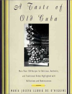 This is my all time favorite and go to recipe collection.  These are authentic Cuban recipes and each section or recipe is introduced with a short narrative regarding the roots of a dish, influence, ingredients and best of all, the author's memories of a youth filled with a love of family and food.   A Taste of Old Cuba: More Than 150 Recipes for Delicious, Authentic, and Traditional Dishes null,http://www.amazon.com/dp/0060169648/ref=cm_sw_r_pi_dp_h2GMrb9D360245A4