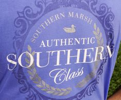 Authentic Southern Class #SouthernMarsh www.Facebook.com/BellasBoutiqueBainbridge for ordering information