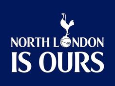 North London is Ours   Tottenham Hotspur Football Club