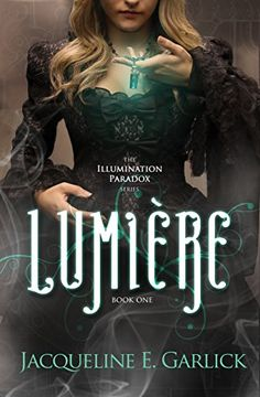 Lumière (The Illumination Paradox Book 1) by Jacqueline E. Garlick http://www.amazon.com/dp/B00VSF8MDI/ref=cm_sw_r_pi_dp_o650vb08T1S9G