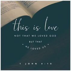 This is love; not that we loved God, but that He loved us. | 1 John 4:10 | Sestra | Quotes | Christian | Spreuken | Christelijk | Bible verse | Bijbeltekst