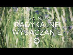 JOGA NIDRA - Radykalne Wybaczanie - Medytacja Prowadzona - Uwalniająca | Free Flow - YouTube Yoga Nidra, Youtube, Youtubers, Youtube Movies