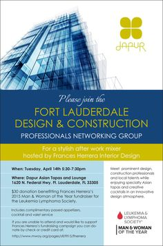 Please join the Fort Lauderdale Design & Construction Professionals networking group for a stylish after work mixer hosted by Frances Herrera Interior Design.Enjoy specialty Asian tapas and creative cocktails in an innovative design atmosphere while meeting prominent design, construction professionals and local talents.Unable to attend but still want to support and donate….Click here: http://www.mwoy.org/pages/sfl/ftl15/fherrera