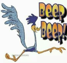 Roadrunner cartoons. Have to read my novel, Psychic, to see how and where this plays into the story! :-] FPD.