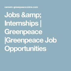 Jobs & Internships | Greenpeace |Greenpeace Job Opportunities