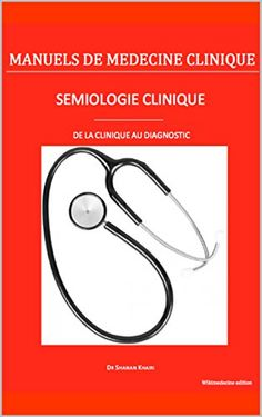 Sémiologie clinique: De la clinique au diagnostic (Manuels de médecine clinique) eBook: Shanan Khairi: Amazon.fr: Boutique Kindle