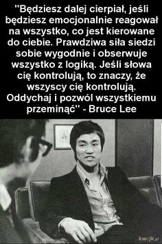 Bruce Lee o tym, co stanowi prawdziwą siłę Mood Quotes, Life Quotes, Life Motivation, Self Development, Motto, Life Lessons, Best Quotes, Quotations, Psychology