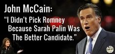 """John McCain: """"I didn't pick Romney because Sarah Palin was the better candidate"""""""