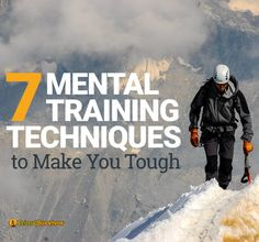 7 Mental Training Techniques that Will Make You Tougher
