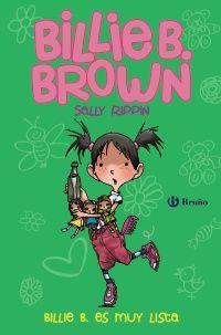 """""""Billie B. Brown, 3. Billie B. es muy lista"""" Sally Rippin ¡Billie B. Brown es muy lista! Jugando, Billie B. pasa de cortarles el pelo a sus muñecas a cortárselo a sí misma. Cuando ve el desastre que se ha hecho, a Billie B. se le cae el mundo encima. ¡Menos mal que siempre puede contar con su madre! Y menos mal que también puede contar con su ingenio, que la ayudará a trabar amistad con dos hermanas que conoce en la playa.  DE 7 A 9 AÑOS. Signatura: R BRU bil"""