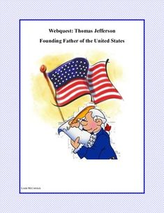WebQuest: Thomas Jefferson -Founding Father  Grades 4-7