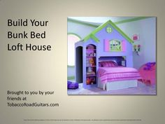 Bunk Bed Loft House Woodworking Plans & Instructions