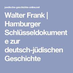 Walter Frank |                 Hamburger Schlüsseldokumente zur deutsch-jüdischen Geschichte