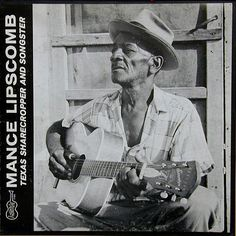 MANCE LIPSCOMB - Texas Sharecropper And Songster